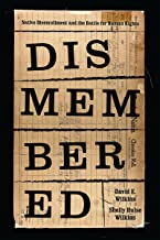 Dismembered: Native Disenrollment and the Battle for Human Rights (Indigenous Confluences)
