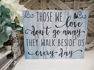 Rustic Wooden Plaque Wall Art Hanging Sign Wood Sympathy Sign, Those We Love Don't Go Away They Walk Beside Us Every Day, Sympathy Quote, Remembrance Gift, Condolence Gift 10