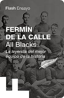 All Blacks (Flash Ensayo): La leyenda del mejor equipo de la