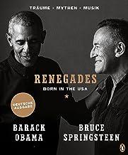 Renegades: Born in the USA - Träume ▪ Mythen ▪ Musik - Besonders hochwertige Ausstattung mit exklusiven Fotos aus den Priv...