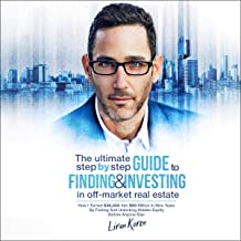 The Ultimate Step by Step Guide to Finding & Investing in Off-Market Real Estate