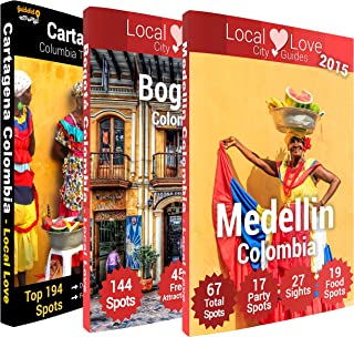 Colombia Triple Pack of City Guides: 2015 Travel Guides to Cartagena, Bogota and Medellin (Local Love Colombian City Guides)