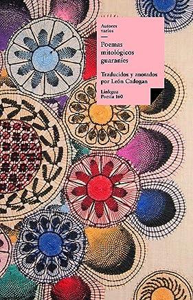 Poemas Mitológicos Guaraníes (Poesía nº 160) (Spanish Edition)