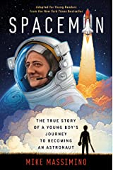 Spaceman (Adapted for Young Readers): The True Story of a Young Boy's Journey to Becoming an Astronaut Paperback