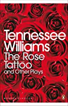 The Rose Tattoo and Other Plays 'Camino Real','Orpheus Descending (Penguin Modern Classics)