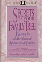 Secrets of Your Family Tree: Healing the Present in Light of the Past (Healing for the Heart)