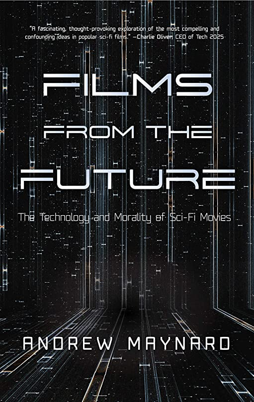 誇りに思う歴史家受信Films from the Future: The Technology and Morality of Sci-Fi Movies (English Edition)
