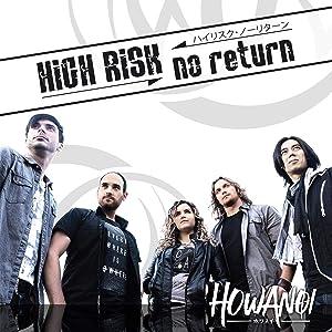 HiGH RiSK , no return