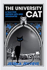 The University Cat: A Tale for Grown Ups and Graduates Kindle Edition
