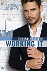 Working It (Ringside Romance Book 1) Kindle Edition