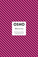 Maturity: The Responsibility of Being Oneself (Osho Insights for a New Way of Living) (English Edition)