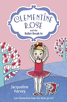 Clementine Rose and the Ballet Break-in (English Edition)