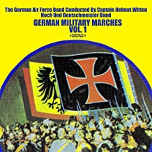 German Military Marches Vol. 1 (Digitally Remastered)