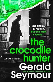 The Crocodile Hunter: The spellbinding new thriller from the master of the genre (Jonas Merrick series)