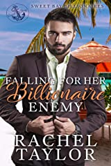 Falling For Her Billionaire Enemy (Sweet Bay Billionaires Book 3) Kindle Edition
