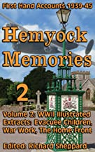 Evacuee Children, Women's War Work & Life on the Home Front, WWII 1939-45 Hemyock Memories Vol 2: Illustrated Extracts fro...