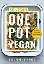 One Pot Vegan: 80 brand new recipes from the creators of SO VEGAN