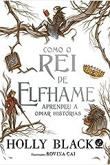 Como o Rei de Elfhame aprendeu a odiar histórias eBook Kindle