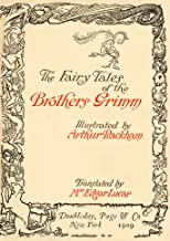 The Fairy Tales of the Brothers Grimm (1909 Illustrated)