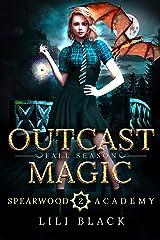 Outcast Magic: Fall Season (Spearwood Academy Book 3) Kindle Edition