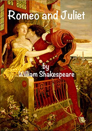 Romeo and Juliet: Romeo and Juliet by William Shakespeare