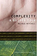 Complexity: A Guided Tour Kindle Edition
