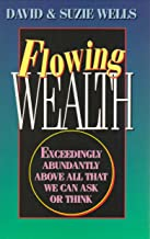 Flowing wealth: Exceedingly abundantly above all that we can ask or think