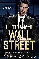 Il Titano di Wall Street: Un Romanzo sull'Alpha Zone Formato Kindle