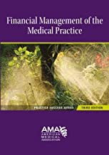 Financial Management of the Medical Practice 3E (Practice Success)