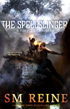 The Spellslinger: A Mythpunk Urban Fantasy Novel (A Fistful of Daggers Book 4)