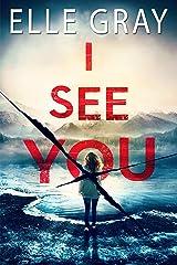 I See You (Pax Arrington Mystery Book 1) Kindle Edition