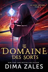 Le Domaine des Sorts (Le Code arcane t. 2) Format Kindle