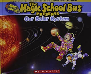 Our Solar System: A Nonfiction Companion to the Original Magic School Bus Series