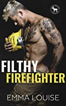 Filthy Firefighter: A Hero Club Novel