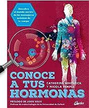 Conoce a tus hormonas: Descubre el mundo secreto de los mensajeros químicos de tu cuerpo (Salud natural) (Spanish Edition)