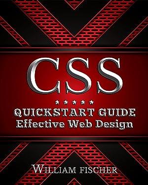 CSS: QuickStart Guide - Effective Web Design (CSS, HTML, JavaScript, Programming)
