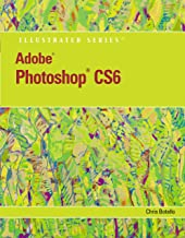 Adobe Photoshop CS6 Illustrated with Online Creative Cloud Updates (Adobe CS6 by Course Technology)