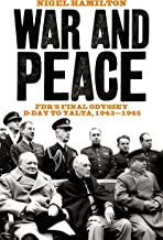 War and Peace: FDR's Final Odyssey D-Day to Yalta, 1943-1945