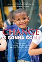 Change Is Gonna Come: Transforming Literacy Education for African American Students (Language and Literacy Series)