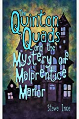 The Quinton Quads and the Mystery of Malprentice Manor Kindle Edition