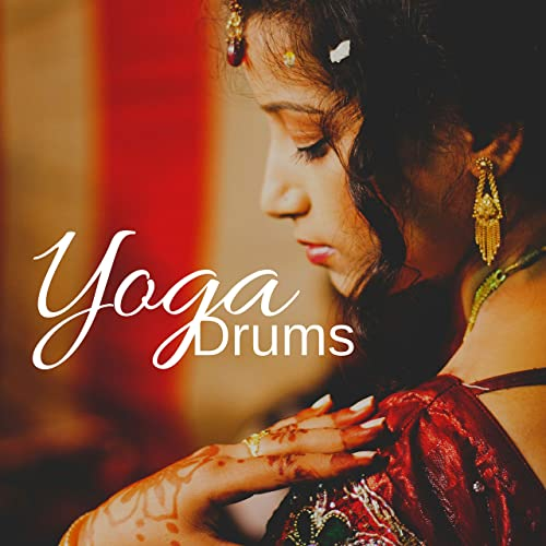 Yoga Drums - Indian Tabla, Pure Healing Drum Music for Hatha