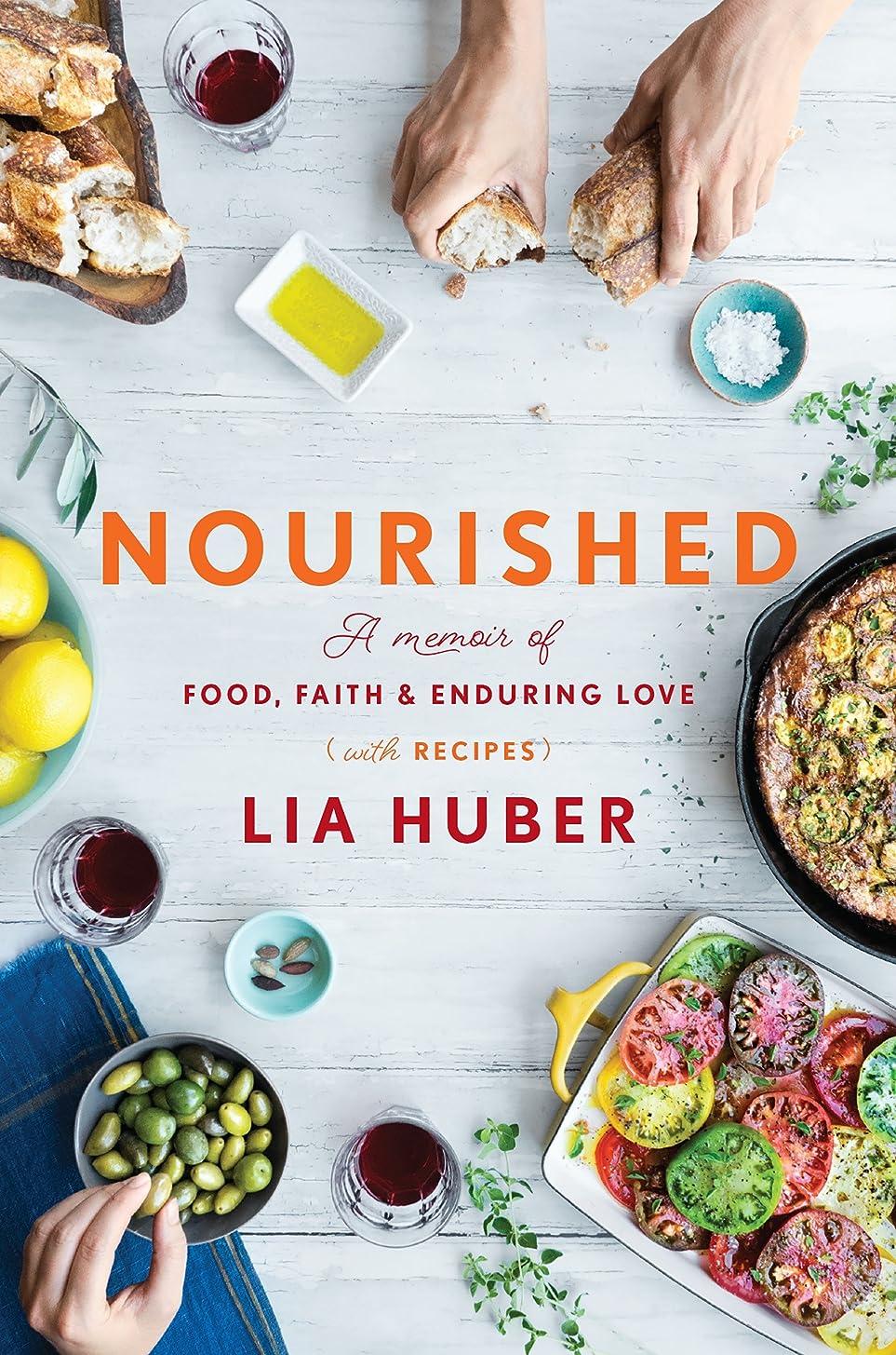と遊ぶ目立つ破産Nourished: A Memoir of Food, Faith & Enduring Love (with Recipes) (English Edition)