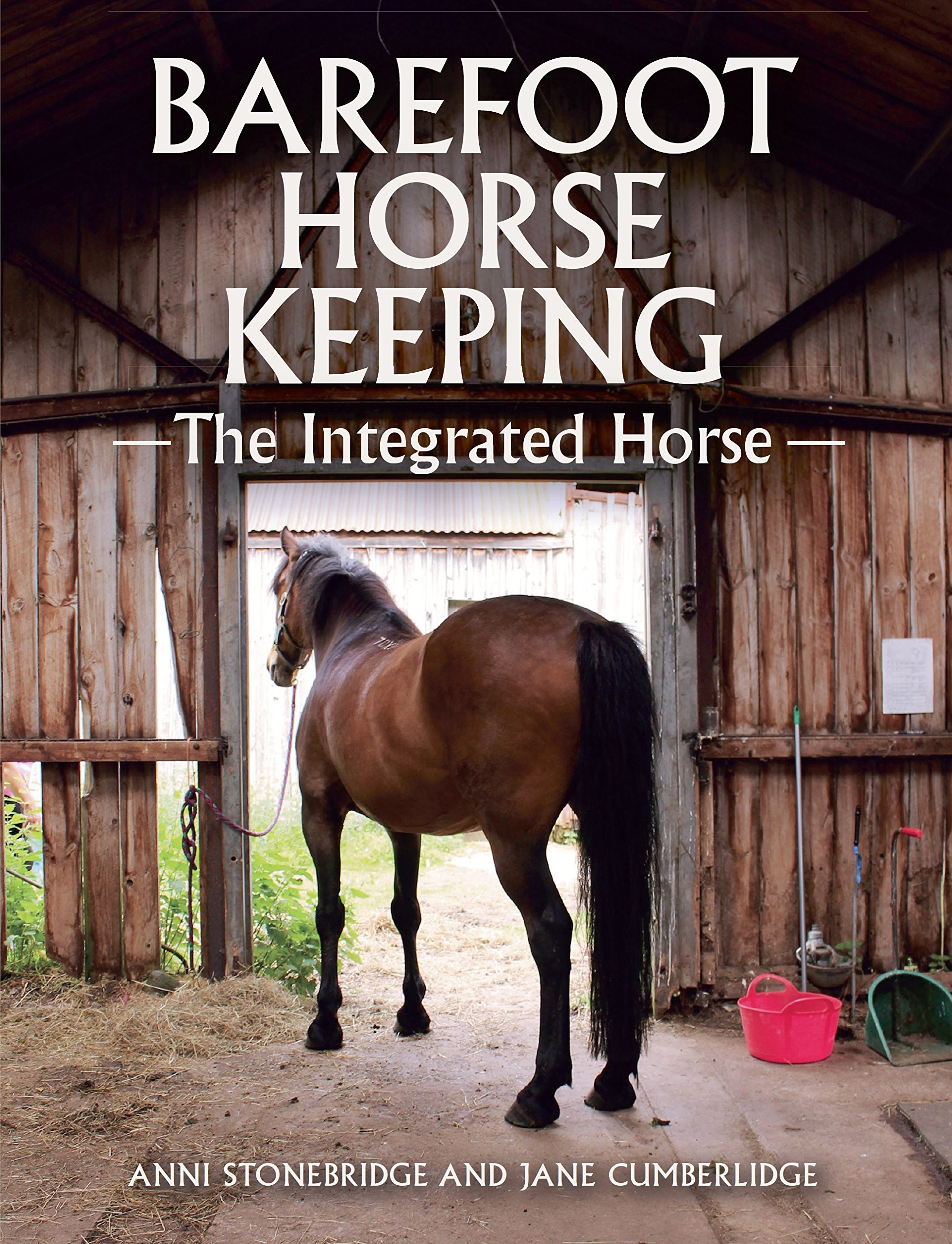 Barefoot Horse Keeping: The Integrated Horse (English Edition)