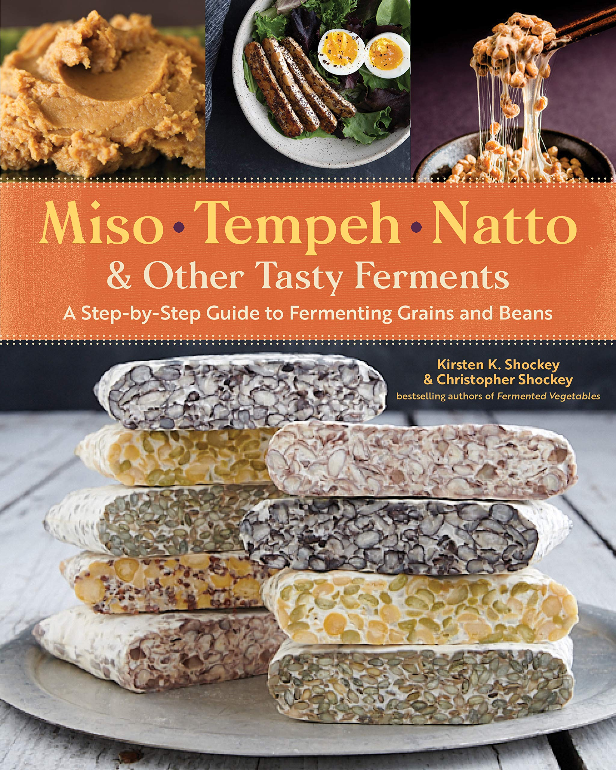 Image OfShockey, K: Miso, Tempeh, Natto And Other Tasty Ferments: A: A Step-By-Step Guide To Fermenting Grains And Beans