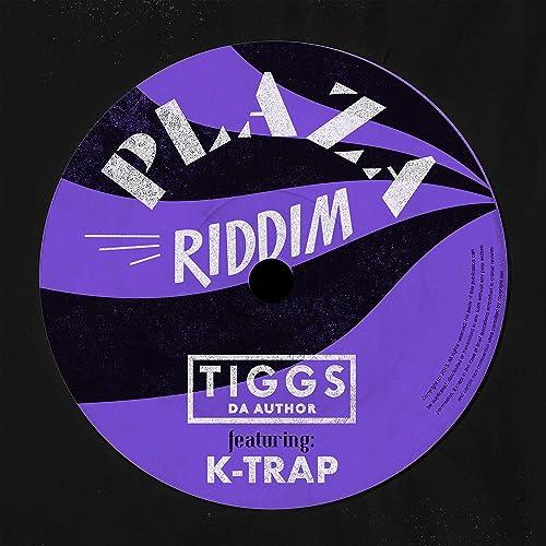 PLAZA RIDDIM [Explicit] by Tiggs Da Author & K-Trap on Amazon Music