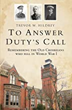 To Answer Duty's Call: Remembering the Old Crosbeians who fell in World War I (Shire General Custom Publishing)