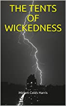 THE TENTS OF WICKEDNESS