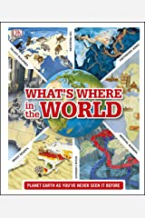 What's Where in the World: Planet Earth as you've never seen it before Kindle Edition