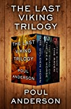 The Last Viking Trilogy: The Golden Horn, The Road of the Sea Horse, and The Sign of the Raven