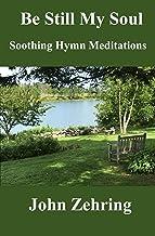 Be Still My Soul: Soothing Hymn Meditations (English Edition)